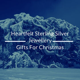 Heartfelt Sterling Silver Jewellery Gifts For Christmas
